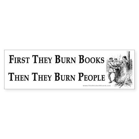 First They Burn Books Bumper Sticker