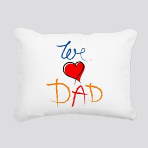 We love Dad Rectangular Canvas Pillow