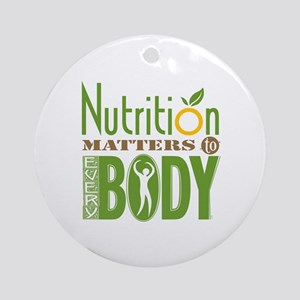 "Ornament - Nutrition Matters To Every ""BODY"""