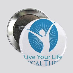 """Live Your Life Physical Therapy 2.25"""" Button (10 p"""