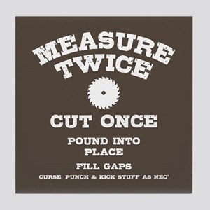 Measure Twice IV Tile Coaster