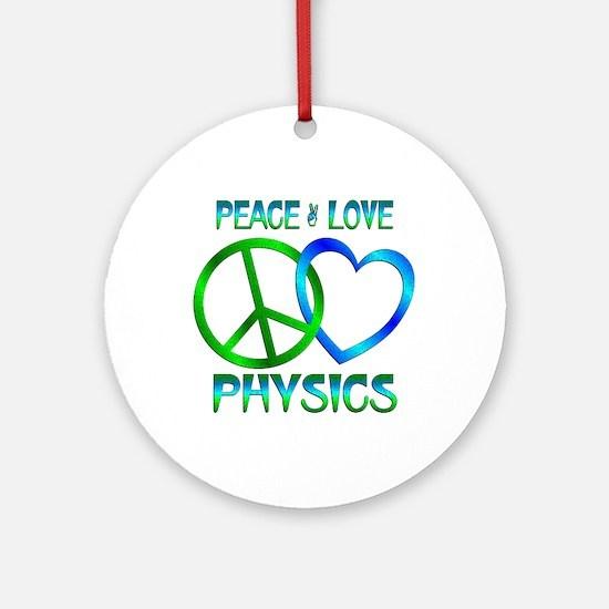 Peace Love Physics Ornament (Round)