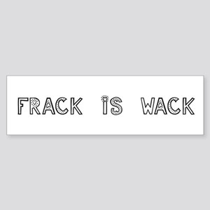 FRACK IS WACK Sticker (Bumper)