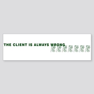 the client is always wrong.