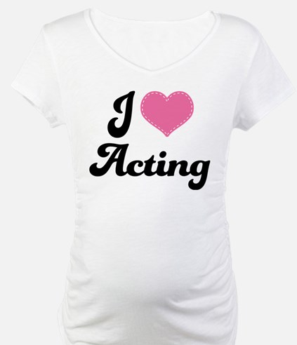 I Love Acting Shirt
