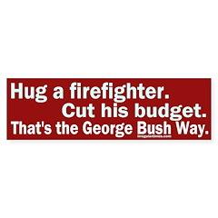 Hug Firefighter, Cut Budget Bumper Sticker