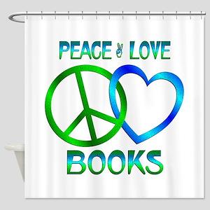 Peace Love Books Shower Curtain