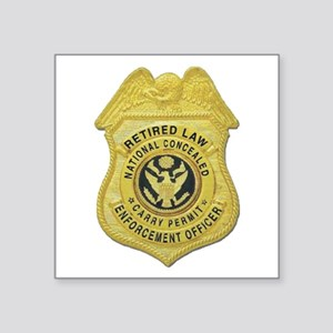 retired law enf officer Square Sticker 3""