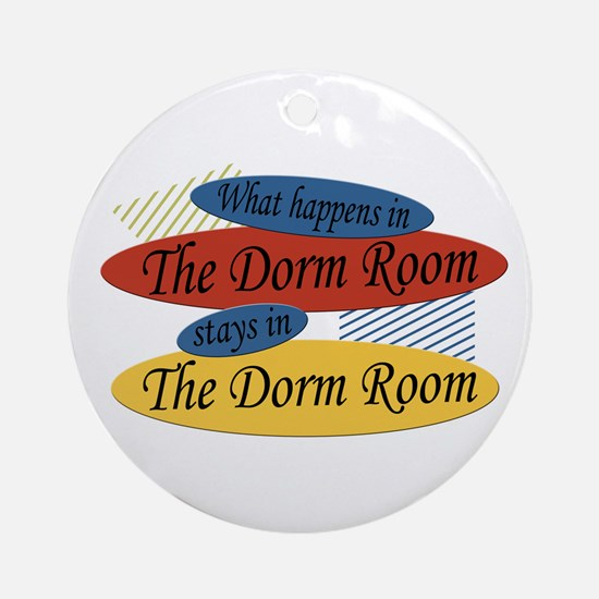 Happens In The Dorm Room Ornament (Round)