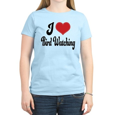 I Love Bird Watching Women's Light T-Shirt