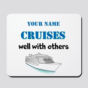 Cruises Well With Others (personalizable) Mousepad