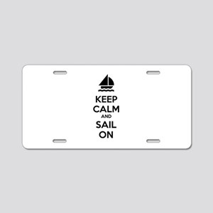 Keep calm and sail on Aluminum License Plate