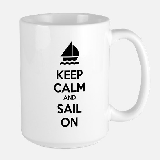 Keep calm and sail on Large Mug