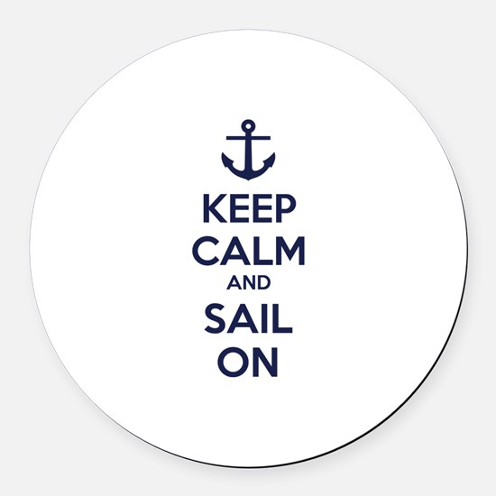 Keep calm and sail on Round Car Magnet