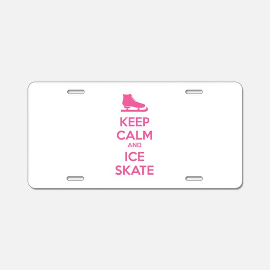 Keep calm and ice skate Aluminum License Plate