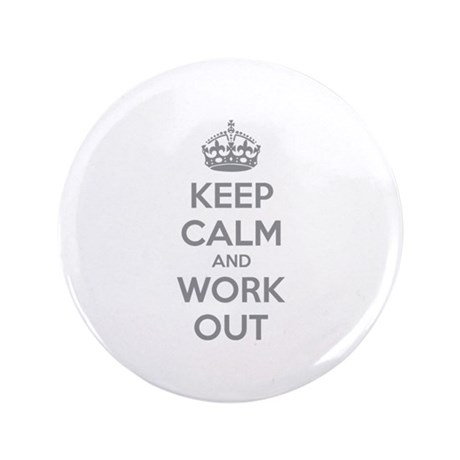 "Keep calm and work out 3.5"" Button (100 pack)"