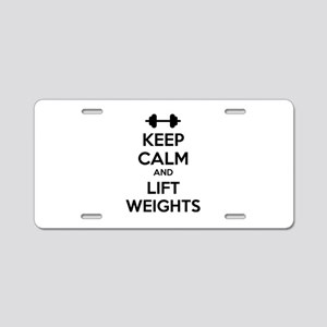 Keep calm and lift weights Aluminum License Plate