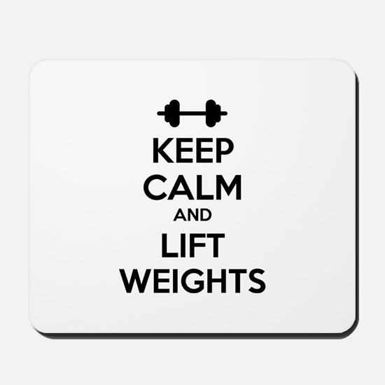 Keep calm and lift weights Mousepad