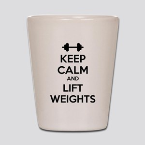 Keep calm and lift weights Shot Glass