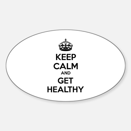 Keep calm and get healthy Sticker (Oval)