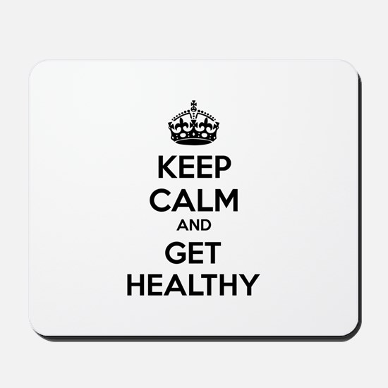 Keep calm and get healthy Mousepad