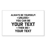 Always Be Yourself Sticker (Rectangle 50 pk)