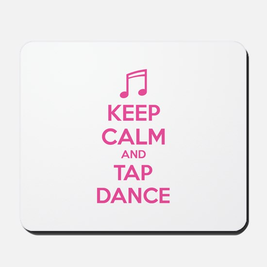 Keep calm and tap dance Mousepad