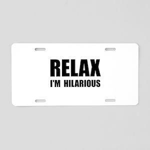 Relax Hilarious Aluminum License Plate