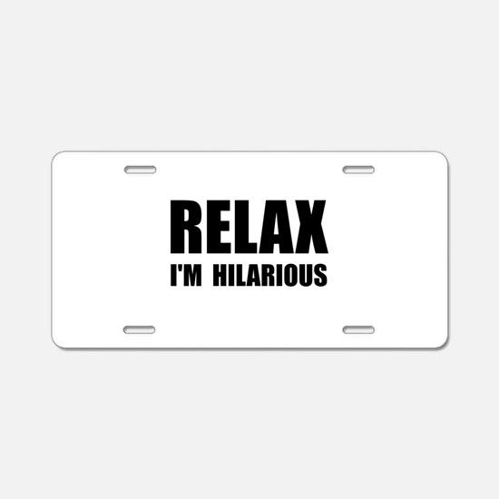 Relax Hilarious Aluminum License Plate