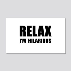 Relax Hilarious 20x12 Wall Decal
