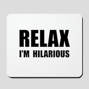 Relax Hilarious Mousepad