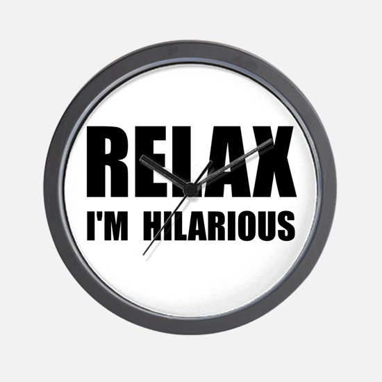 Relax Hilarious Wall Clock