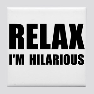 Relax Hilarious Tile Coaster