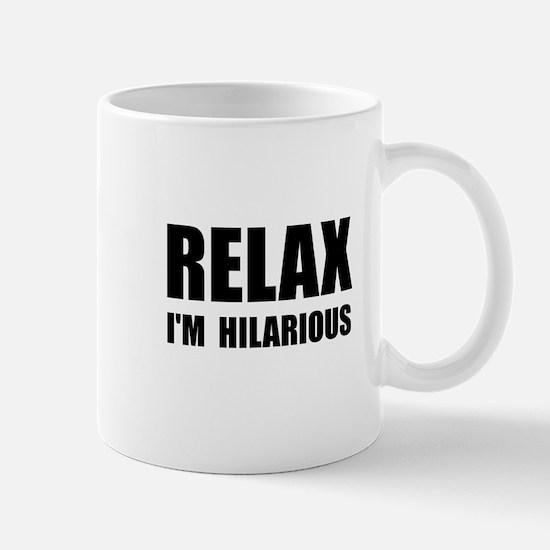 Relax Hilarious Mug