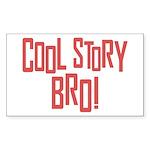 Cool Story Bro Sticker (Rectangle 50 pk)