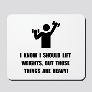 Weights Are Heavy Mousepad