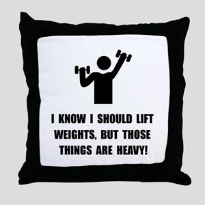 Weights Are Heavy Throw Pillow