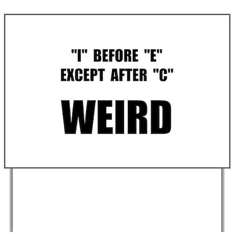 Weird Spelling Yard Sign