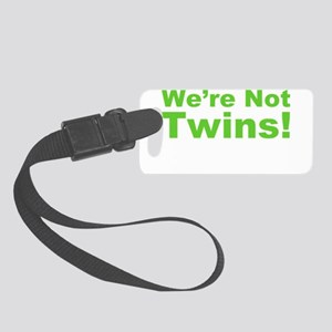 Were Not Twins Small Luggage Tag