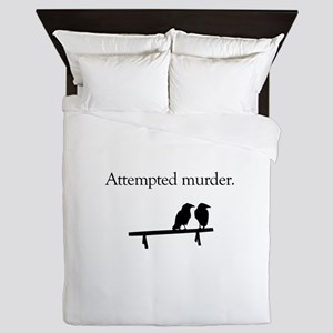 Attempted Murder Queen Duvet