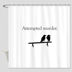 Attempted Murder Shower Curtain