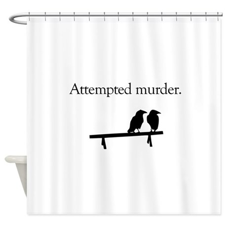 Attempted Murder Shower Curtain By Jezkemp