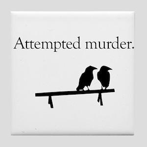 Attempted Murder Tile Coaster