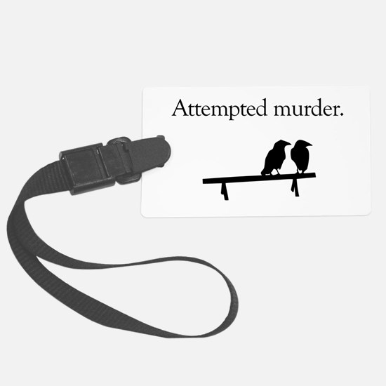 Attempted Murder Luggage Tag