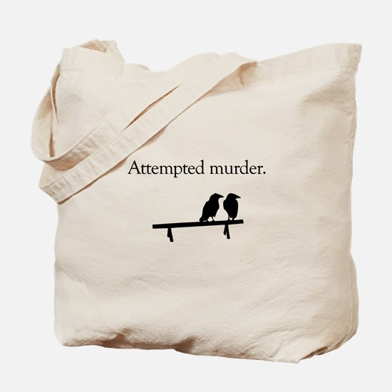 Attempted Murder Tote Bag