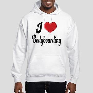 I Love Bodyboarding Hooded Sweatshirt