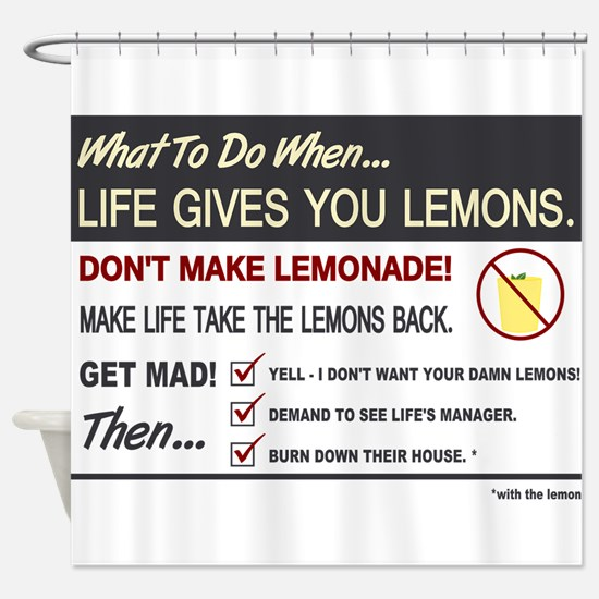 Life gives you lemons Shower Curtain