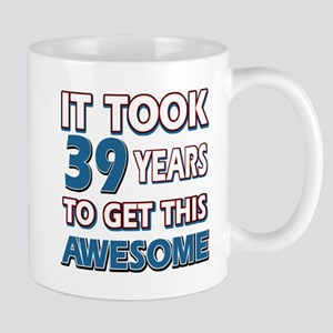 39 Year Old birthday gift ideas Mug