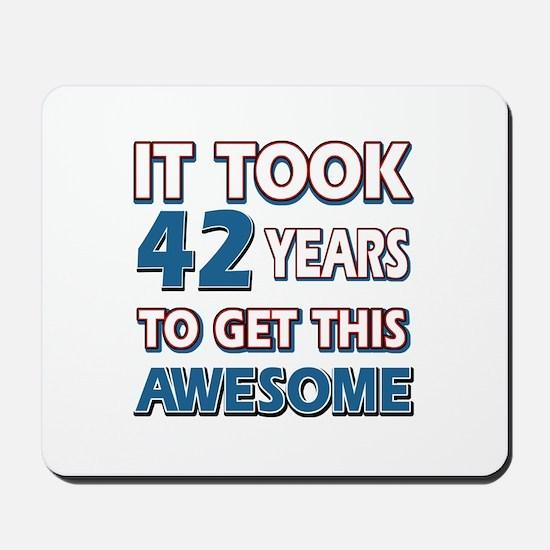 42 Year Old birthday gift ideas Mousepad
