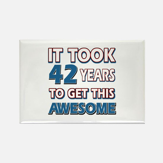 42 Year Old birthday gift ideas Rectangle Magnet